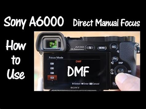 Sony A6000 and A6300 Camera Direct Manual Focus - YouTube